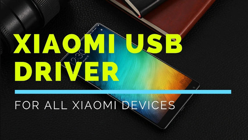 Download Xiaomi USB Driver For All Xiaomi Devices | 2019