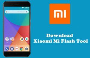 Download Xiaomi Mi Firmware Flash Tool